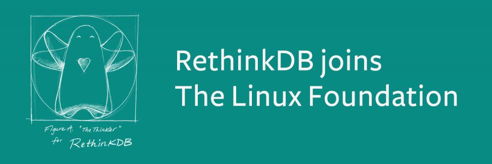 死而复生?RethinkDB宣布进入Linux基金会!