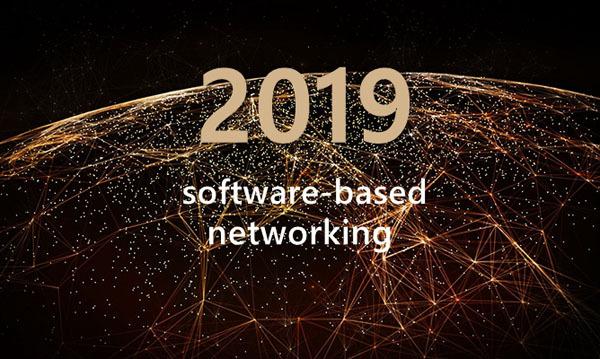 2019年基于软件网络的8大趋势