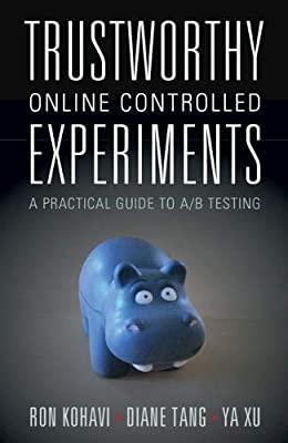 《值得信赖的在线可控实验——A/B实验实用向导》总结